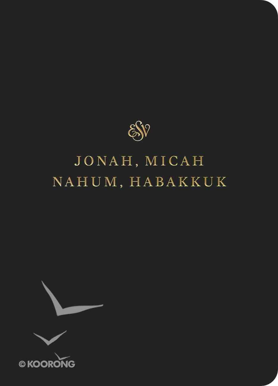 ESV Scripture Journal Jonah, Micah, Nahum, and Habakkuk Paperback