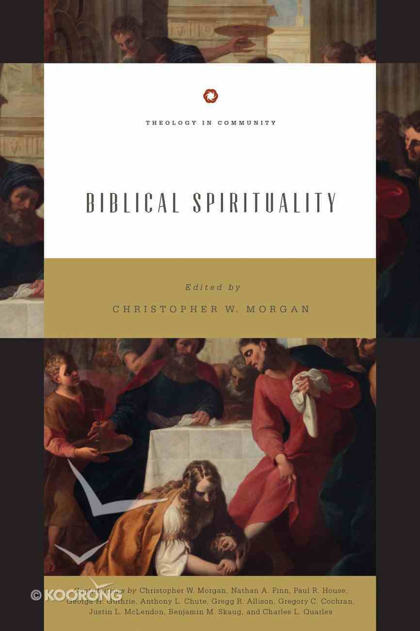 """Biblical Spirituality: """"God's Holiness and Our Spirituality"""" (Theology In Community Series) Paperback"""