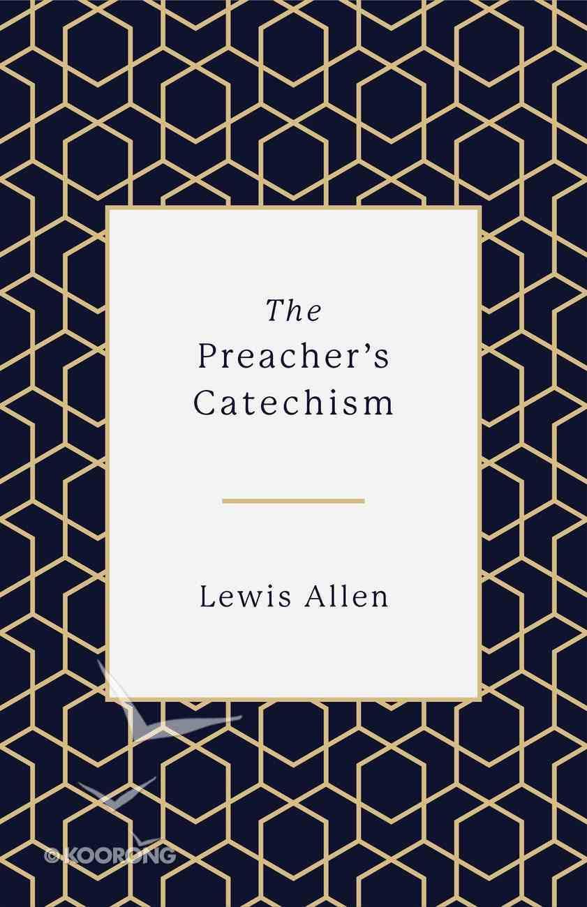 The Preacher's Catechism Hardback