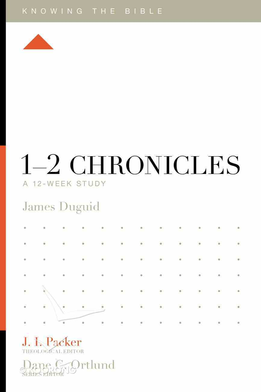 1-2 Chronicles (12 Week Study) (Knowing The Bible Series) Paperback