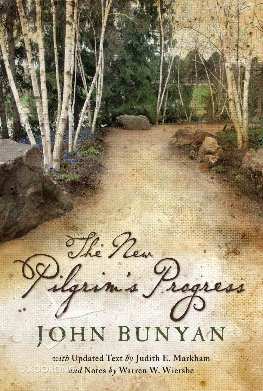 The New Pilgrim's Progress: John Bunyan's Classic Revised For Today With Notes Paperback