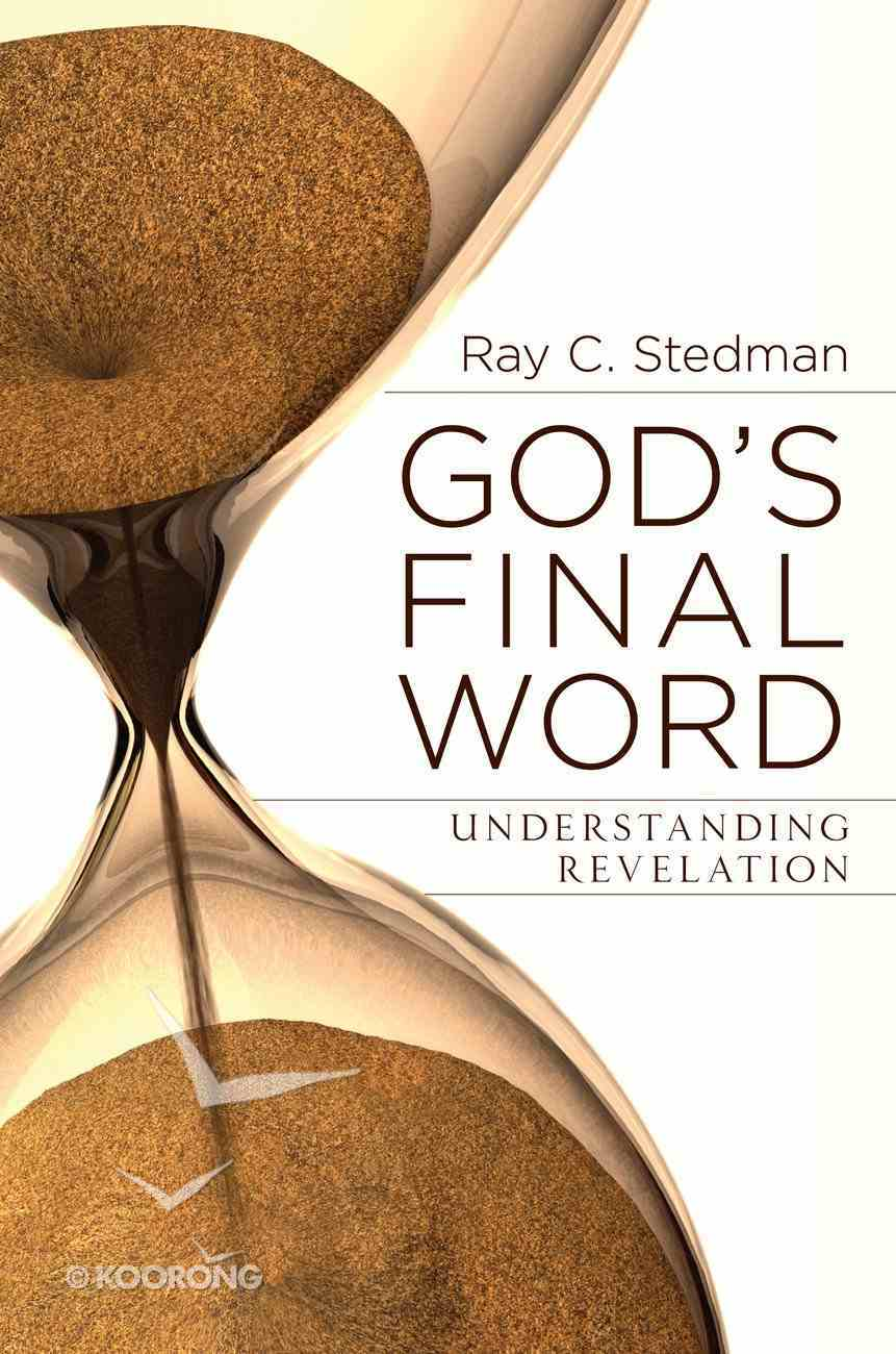 God's Final Word: Understanding Revelation Paperback