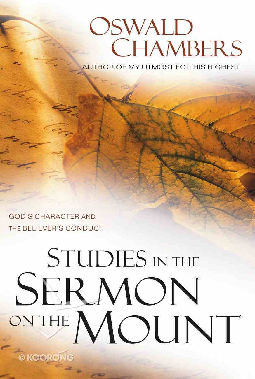 Studies in the Sermon on the Mount: God's Character and the Believer's Conduct Paperback