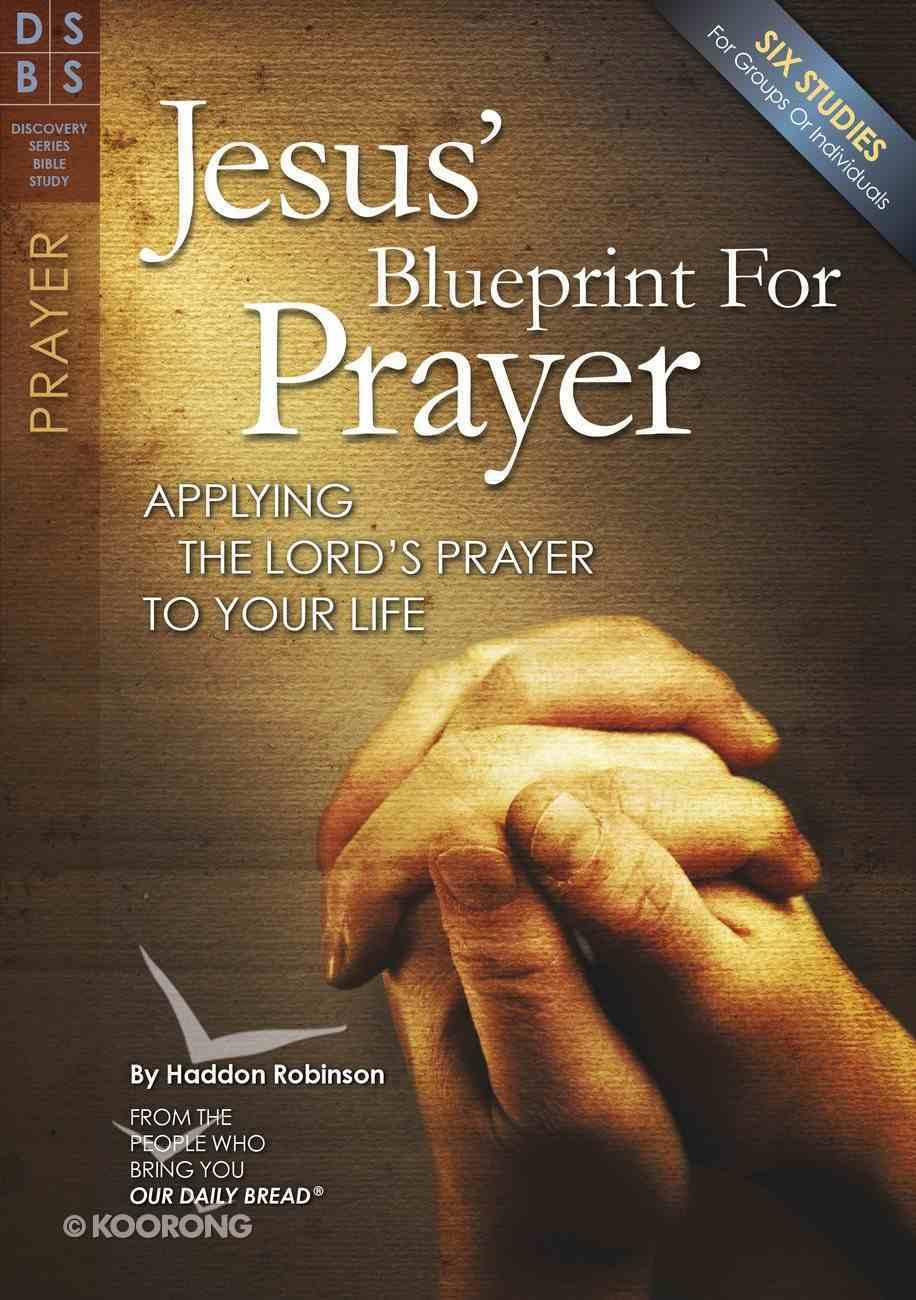 Jesus' Blueprint For Prayer (Discovery Series Bible Study) Paperback