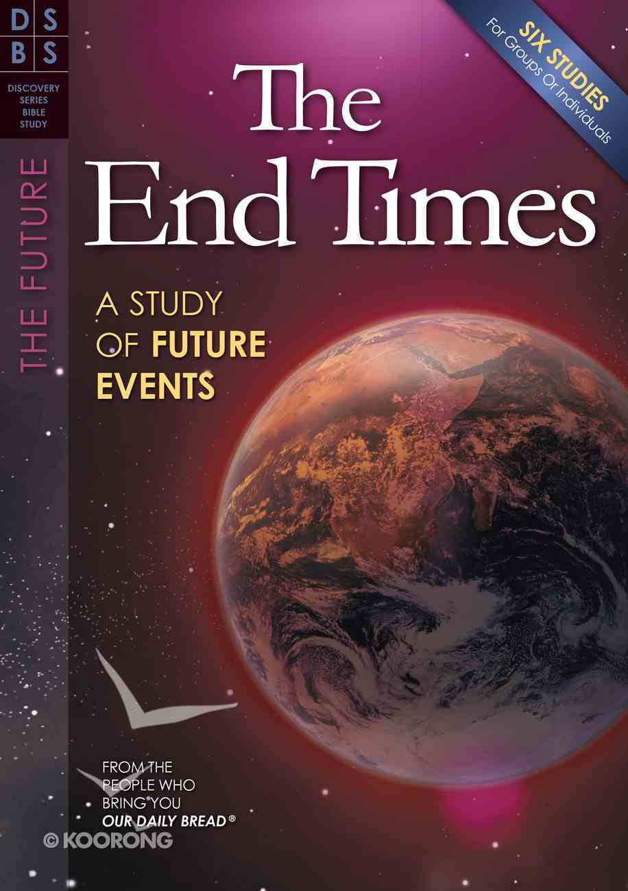 The End Times (Discovery Series Bible Study) Paperback