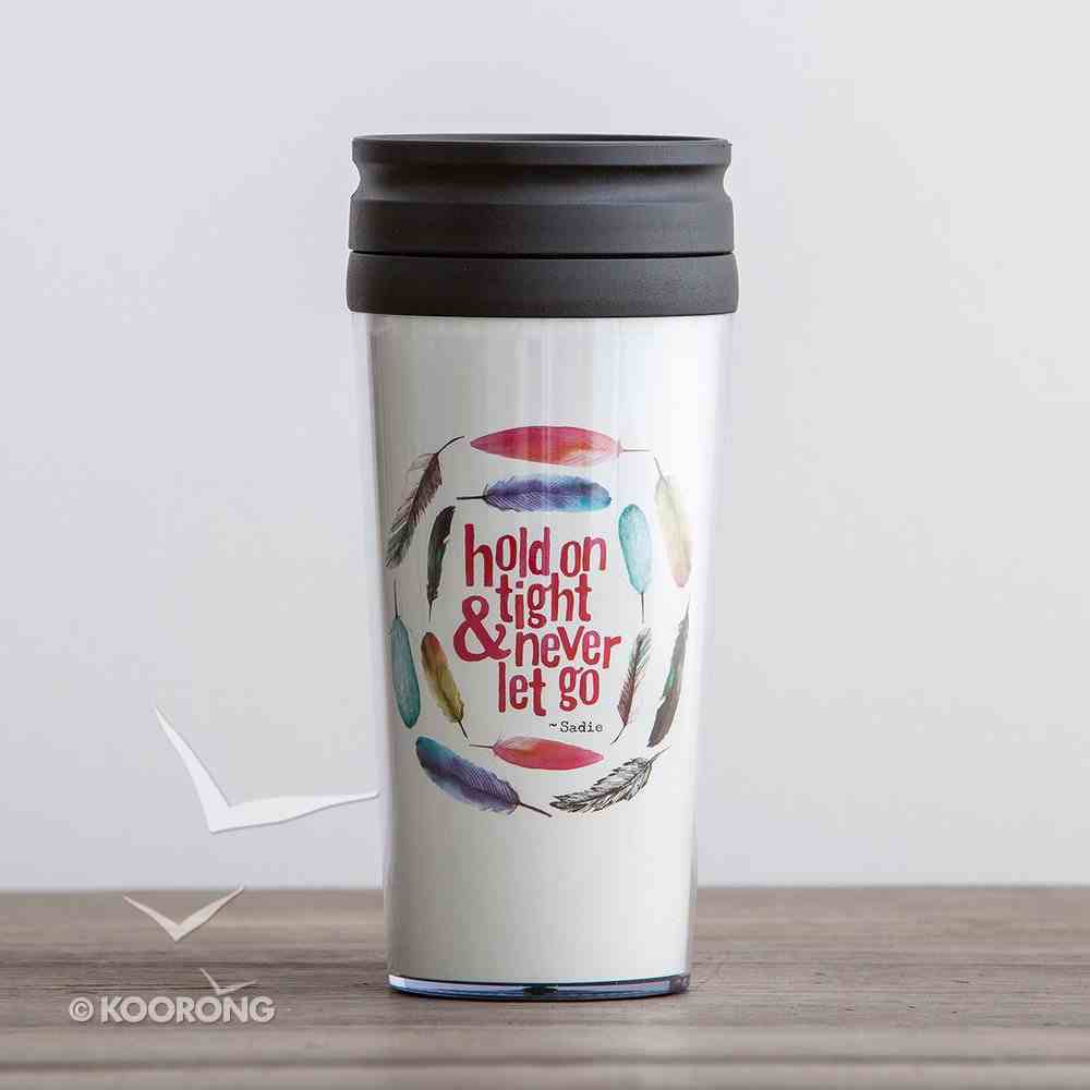 Travel Mug: Hold on Tight & Never Let Go (1 John 4:4) (White/coloured Feathers) Homeware