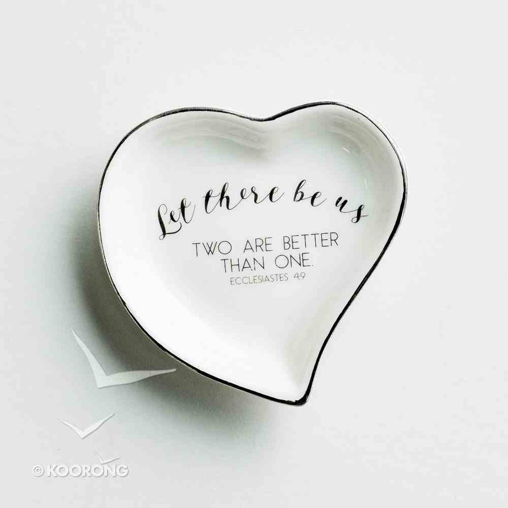 Ceramic Heart Shape Ring Dish: Let There Be Us. Two Are Better Than One, Silver Foil (Ecc 4:9 Kjv) Homeware