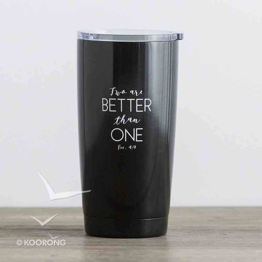 Stainless Steel Tumbler With Plastic Lid: Mr, Two Are Better Than One, Black With White Writing Homeware
