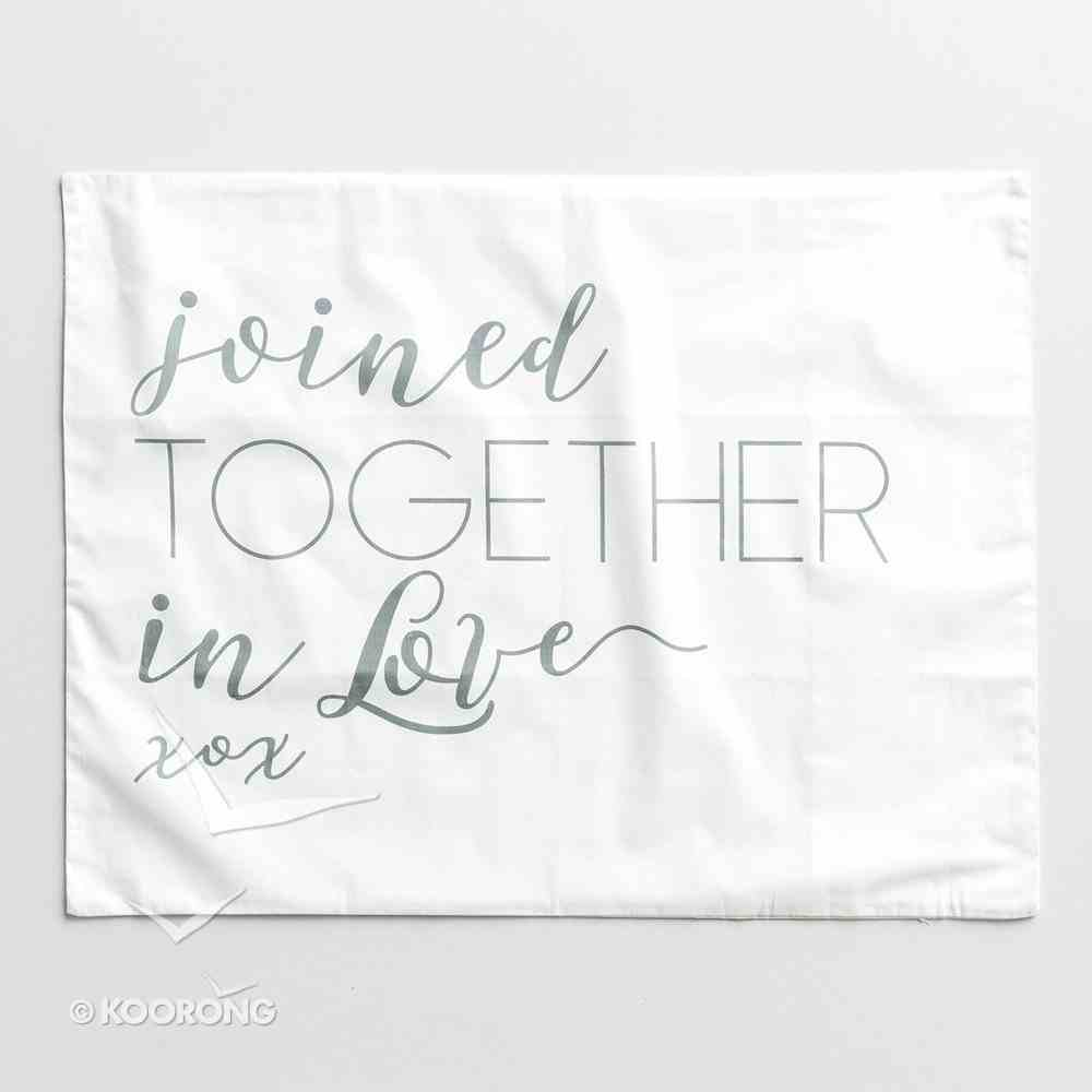 Better Together Pillowcases: Left Case - Two Are Better Than One Ecc 4:9; Right Case - Joined Together in Love Homeware
