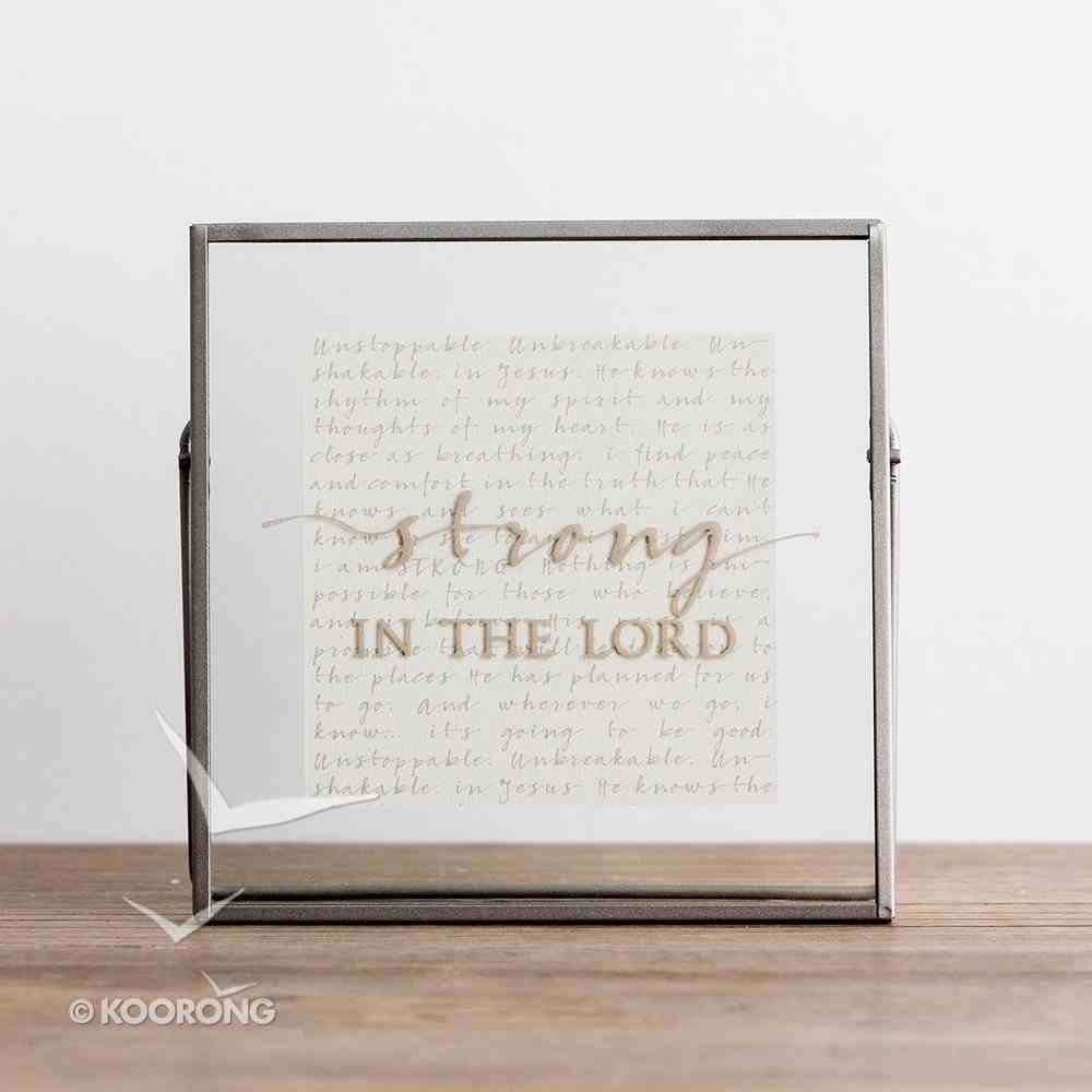Glass Plaque: Strong in the Lord, Pewter Frame Plaque