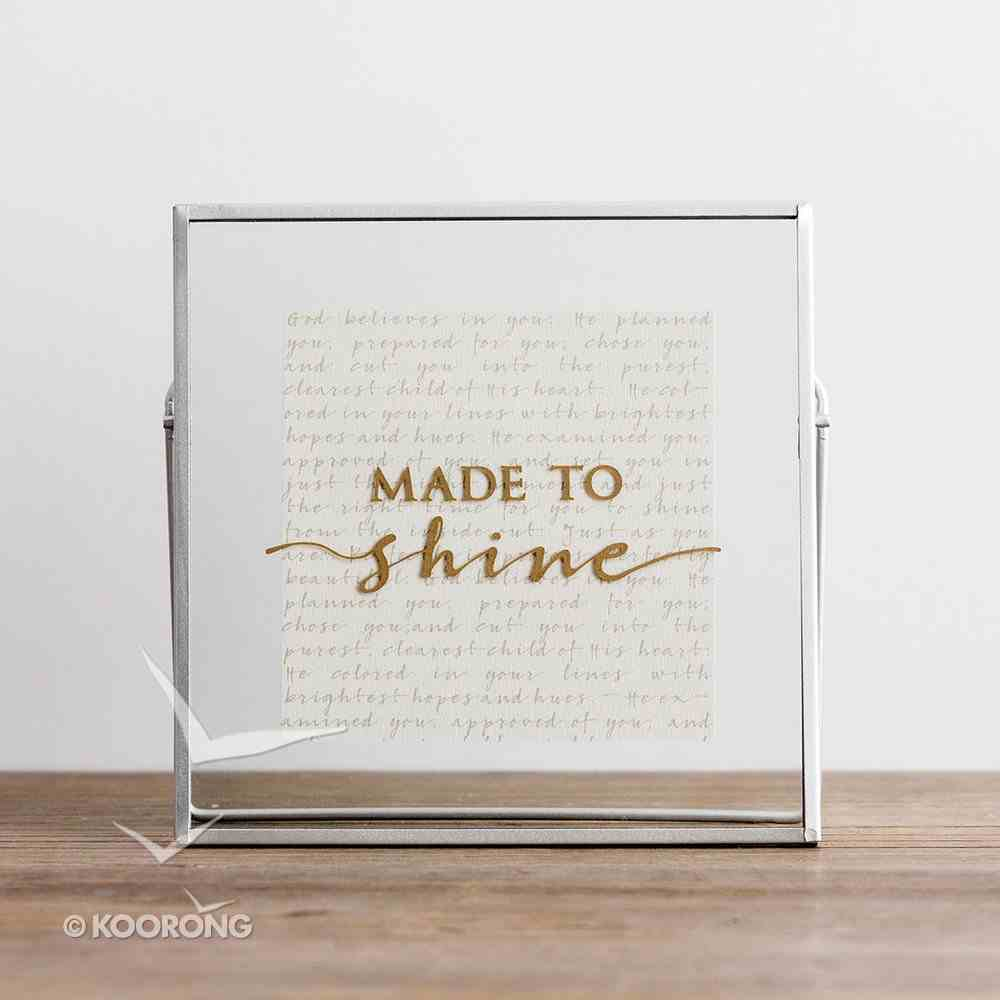 Glass Plaque: Made to Shine, Pewter Frame Plaque