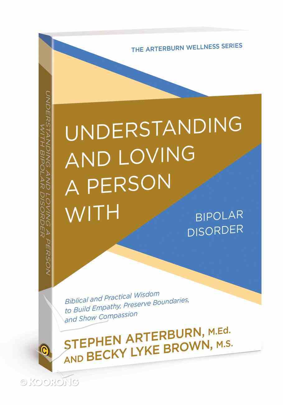 Awells: Understanding and Loving a Person With Bipolar Disorder Paperback