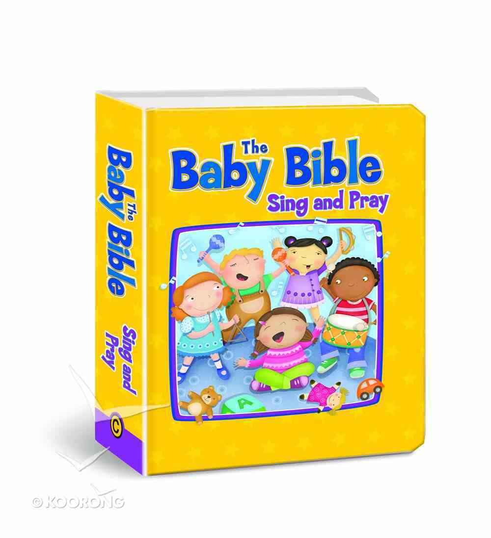 Baby Bible: Sing and Pray Board Book