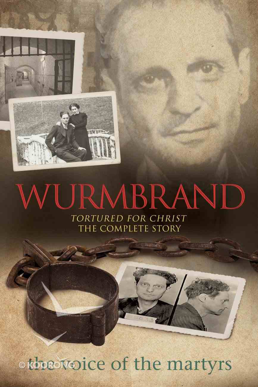 Wurmbrand: Tortured For Christ - the Complete Story Paperback