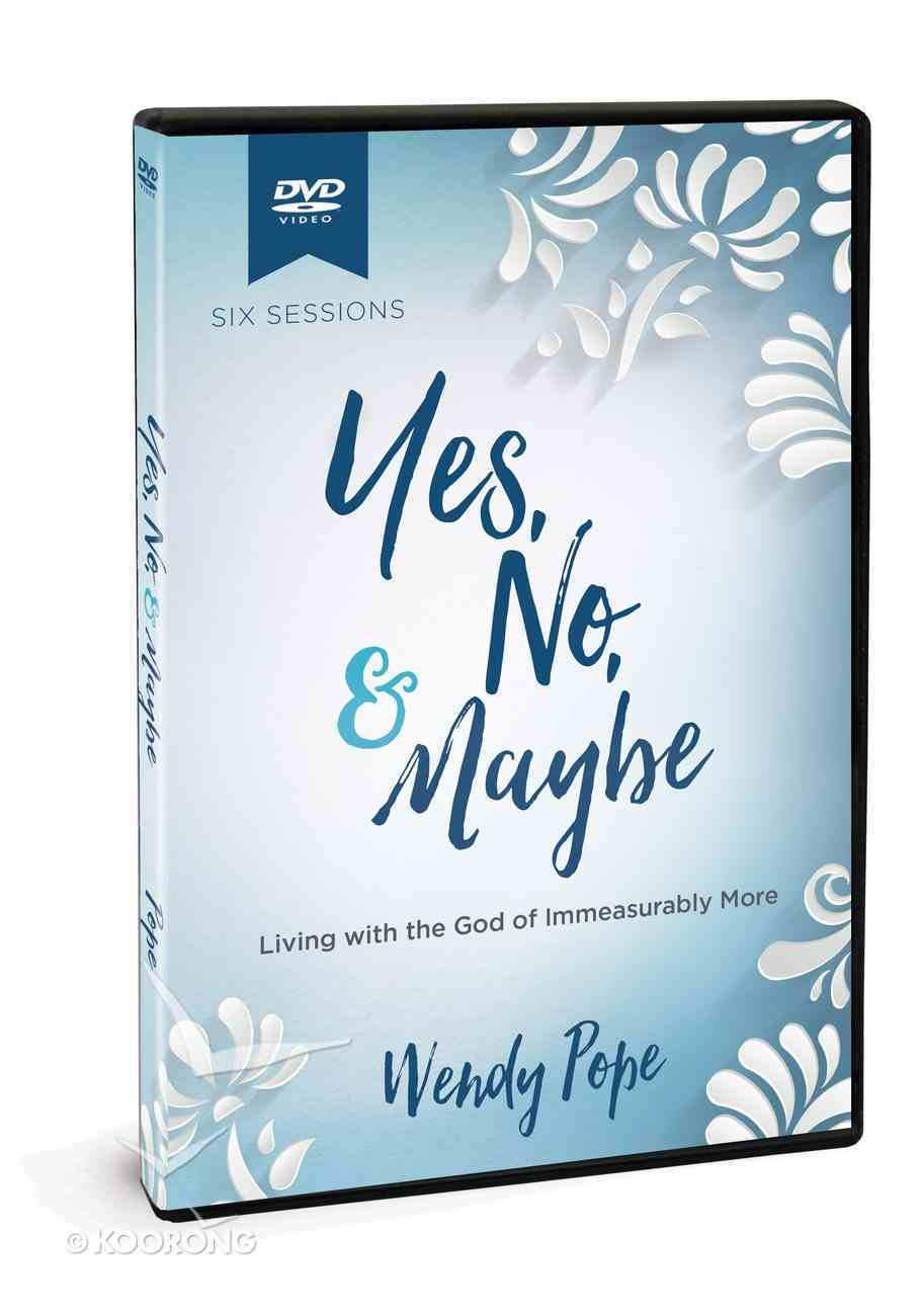 Yes, No, and Maybe: Living With the God of Immeasurably More (Dvd 6 Sessions) DVD