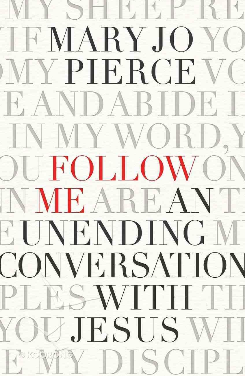 Follow Me: An Unending Conversation With Jesus Paperback