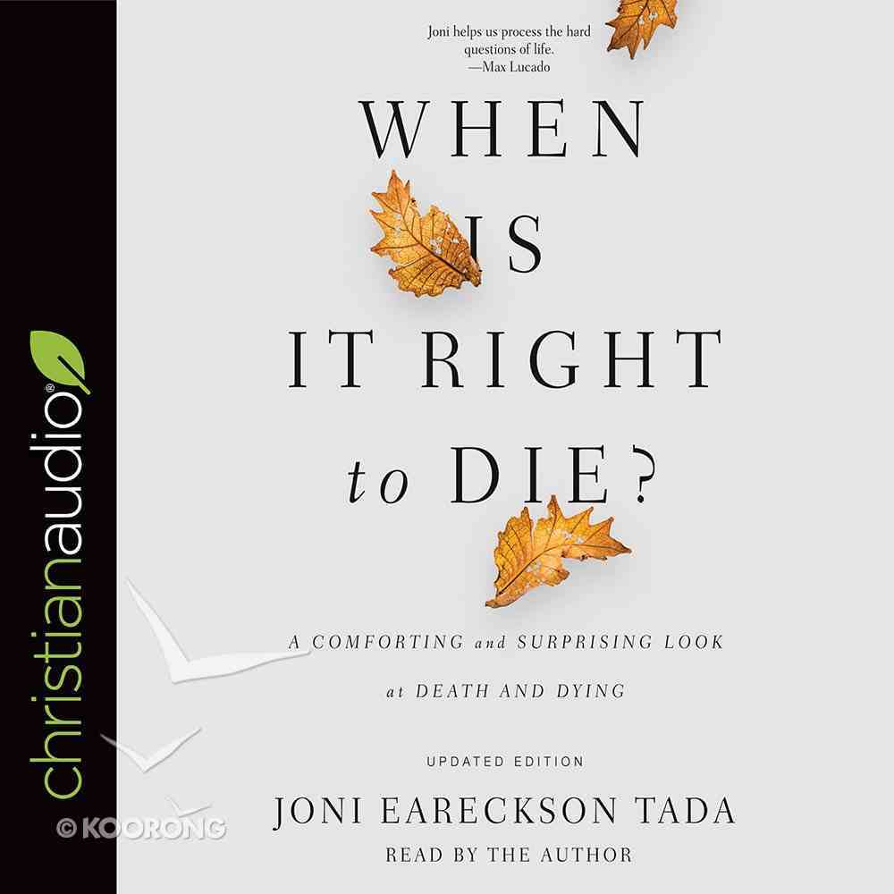 When is It Right to Die?: A Comforting and Surprising Look At Death and Dying (Unabridged, 5cds) CD