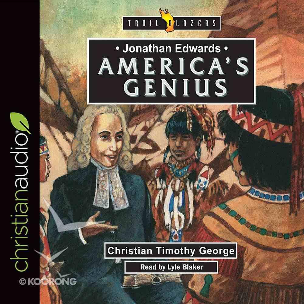 Jonathan Edwards : America's Genius (Unabridged, 3 CDS) (Trail Blazers Audio Series) CD