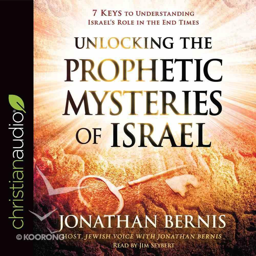 Unlocking the Prophetic Mysteries of Israel eAudio Book