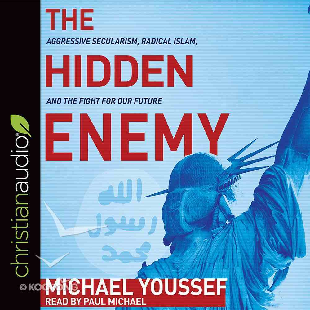 The Hidden Enemy: Aggressive Secularism, Radical Islam, and the Fight For Our Future (Unabridged, 4 Cds) CD