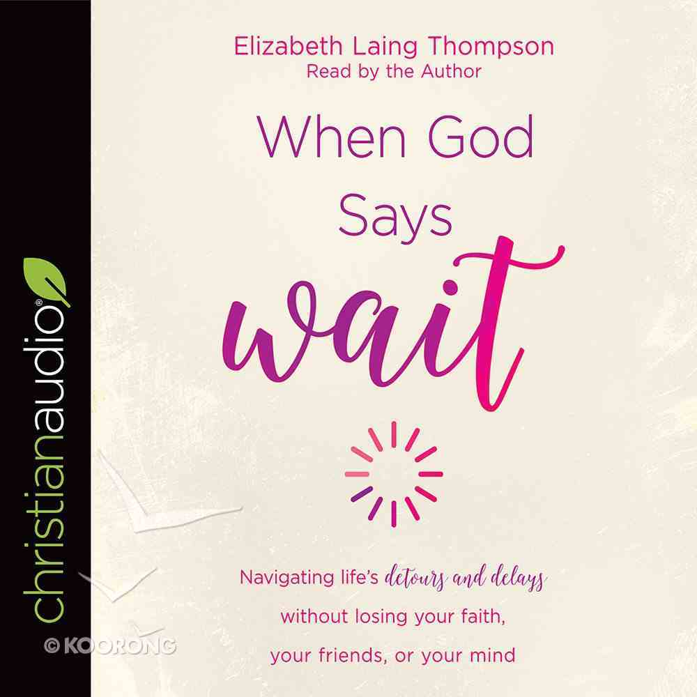 "When God Says ""Wait"" eAudio Book"