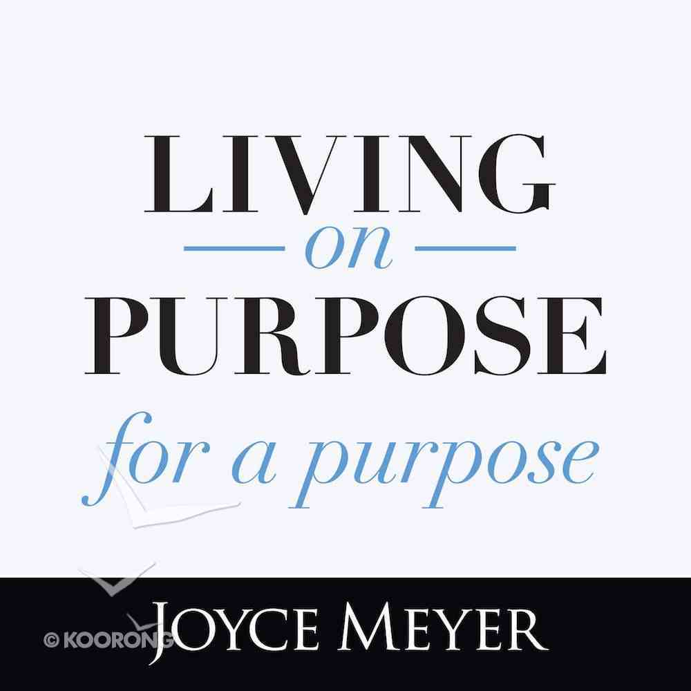 Living on Purpose, For a Purpose eAudio Book