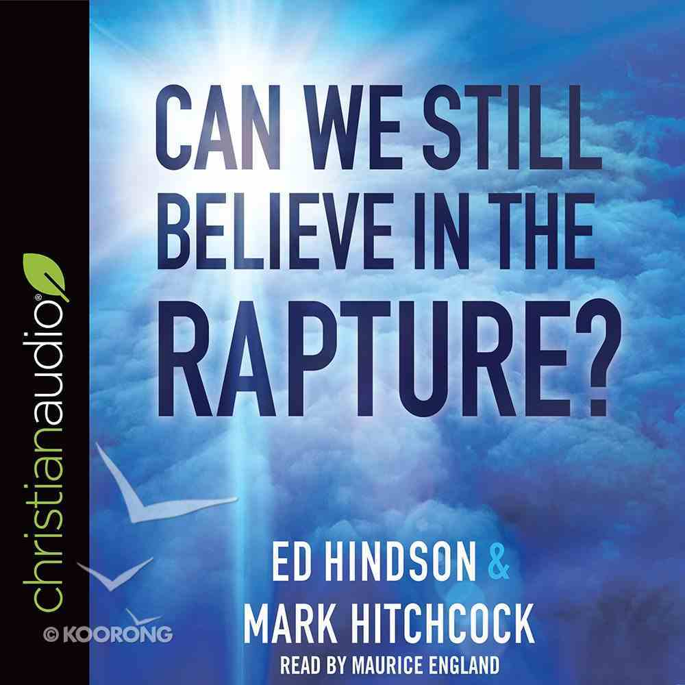 Can We Still Believe in the Rapture? eAudio Book
