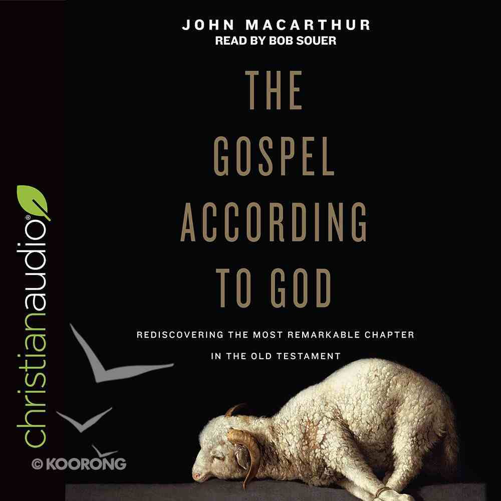 The Gospel According to God: Rediscovering the Most Remarkable Chapter in the Old Testament (Unabridged, 8 Cds) CD
