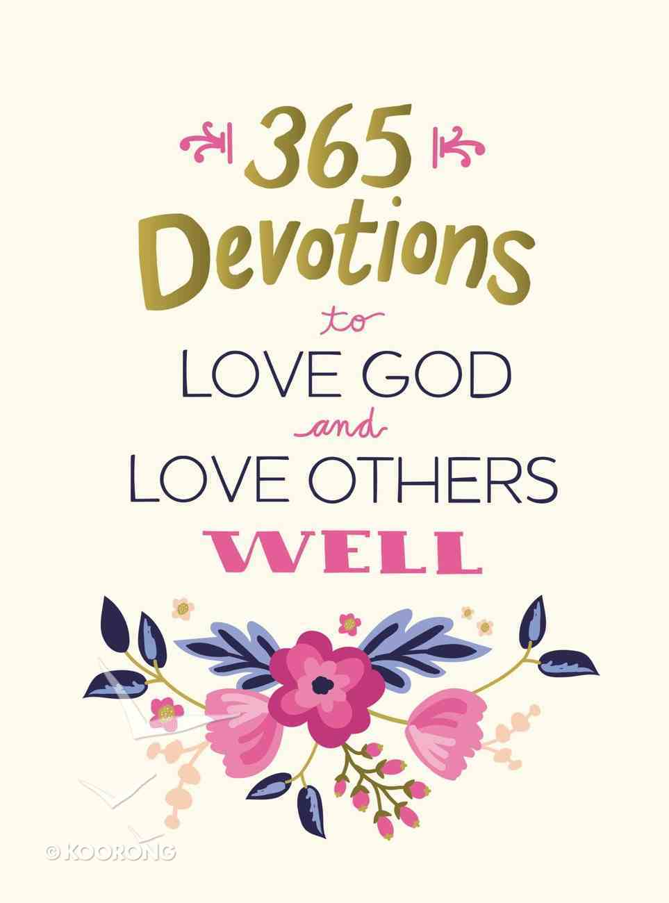365 Devotions to Love God and Love Others Well eBook