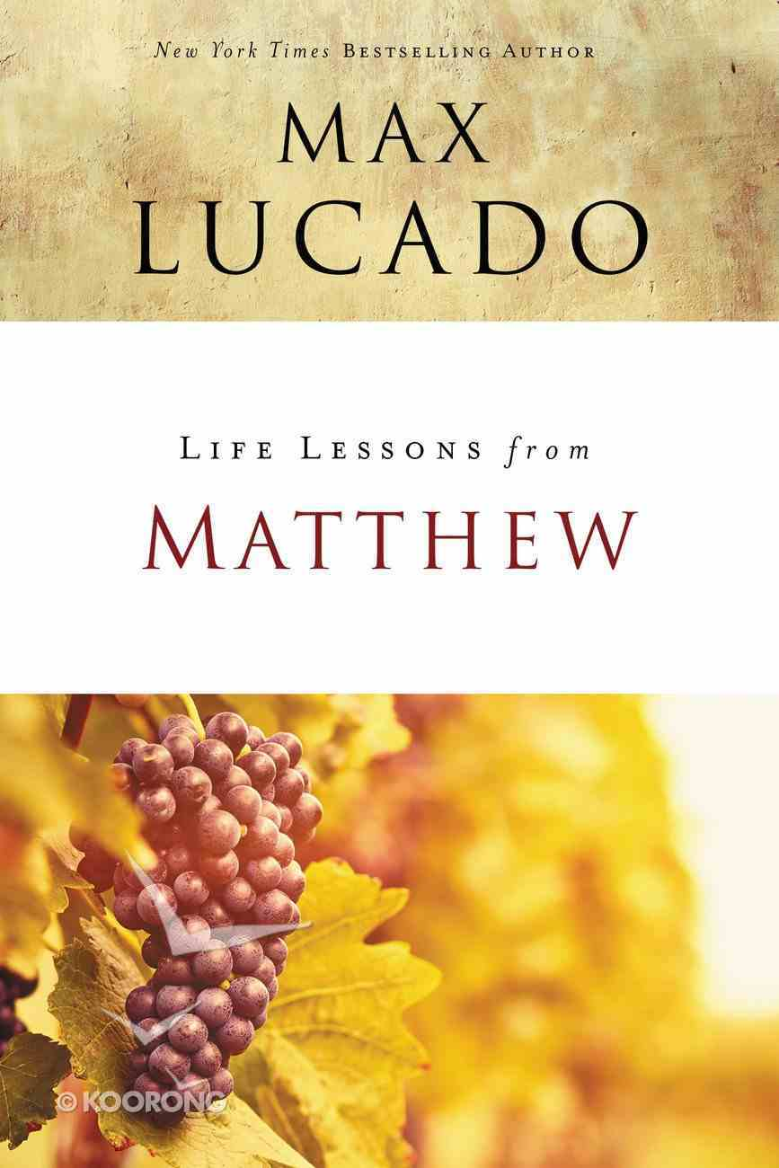 Matthew (Life Lessons With Max Lucado Series) eBook