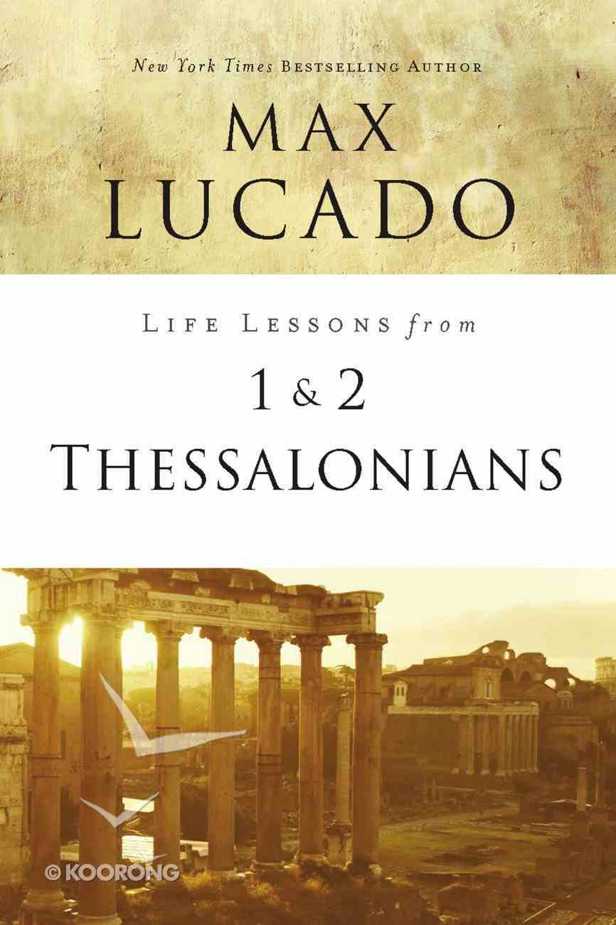 1 & 2 Thessalonians (Life Lessons With Max Lucado Series) eBook