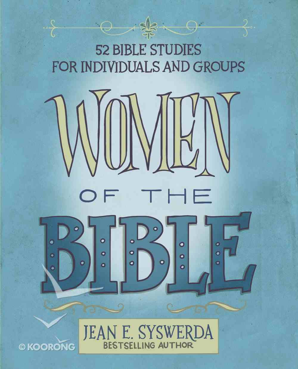 Women of the Bible: 52 Bible Stories For Individuals and Groups eBook