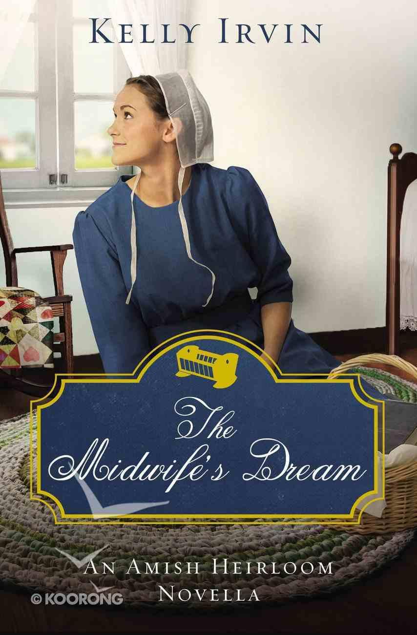The Midwife's Dream (Amish Heirloom Novella Series) eBook