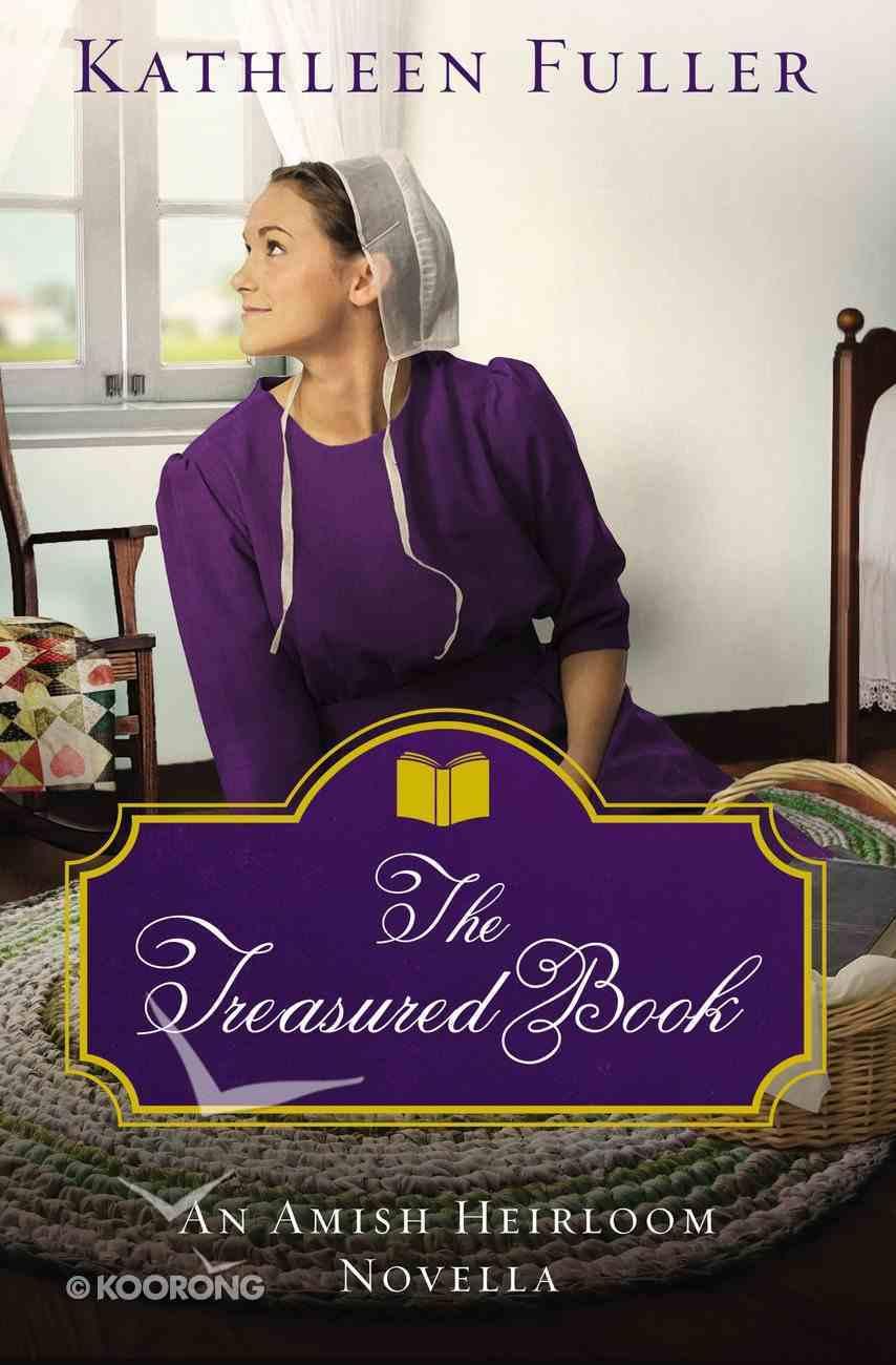 The Treasured Book (Amish Heirloom Novella Series) eBook
