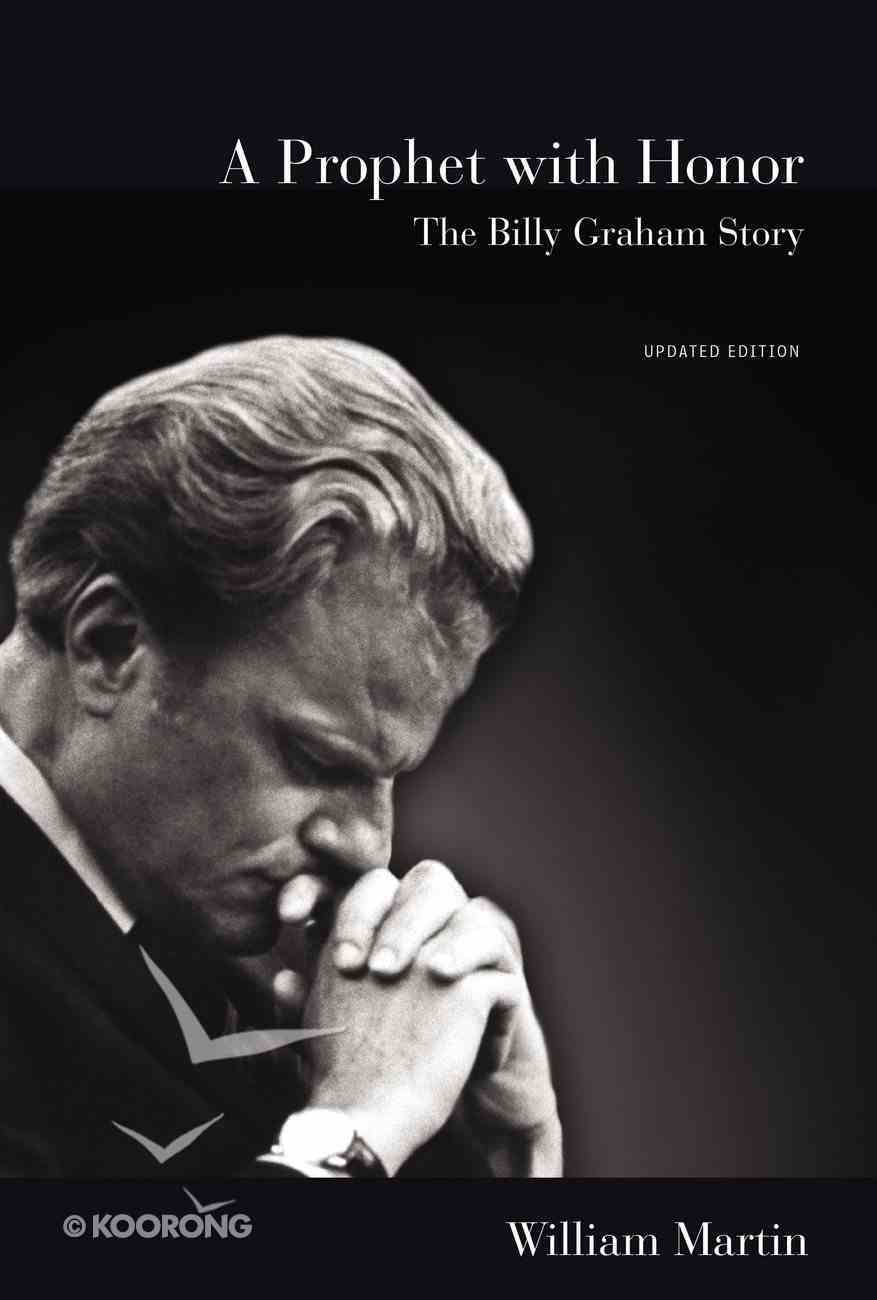 A Prophet With Honor: The Billy Graham Story eBook