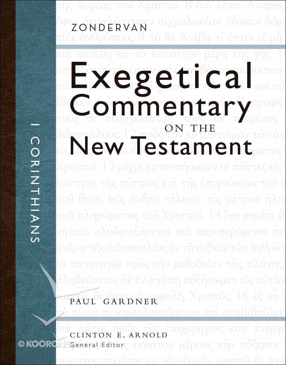 1 Corinthians (Zondervan Exegetical Commentary Series On The New Testament) eBook