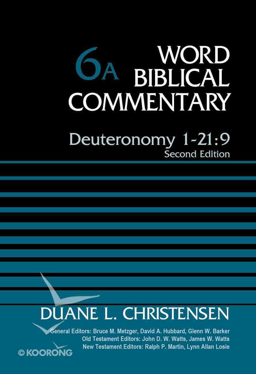Deuteronomy 1-21: 9, Volume 6a (Word Biblical Commentary Series) eBook