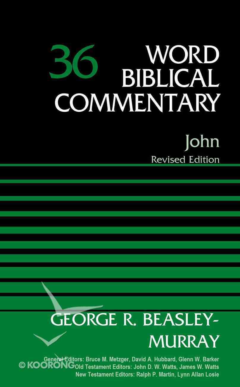John, Volume 36 (Word Biblical Commentary Series) eBook