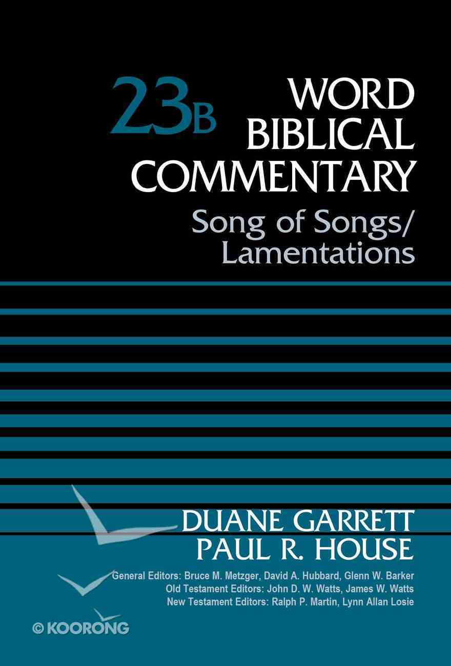 Song of Songs and Lamentations, Volume 23B (Word Biblical Commentary Series) eBook