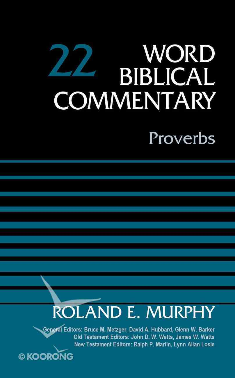 Proverbs, Volume 22 (Word Biblical Commentary Series) eBook