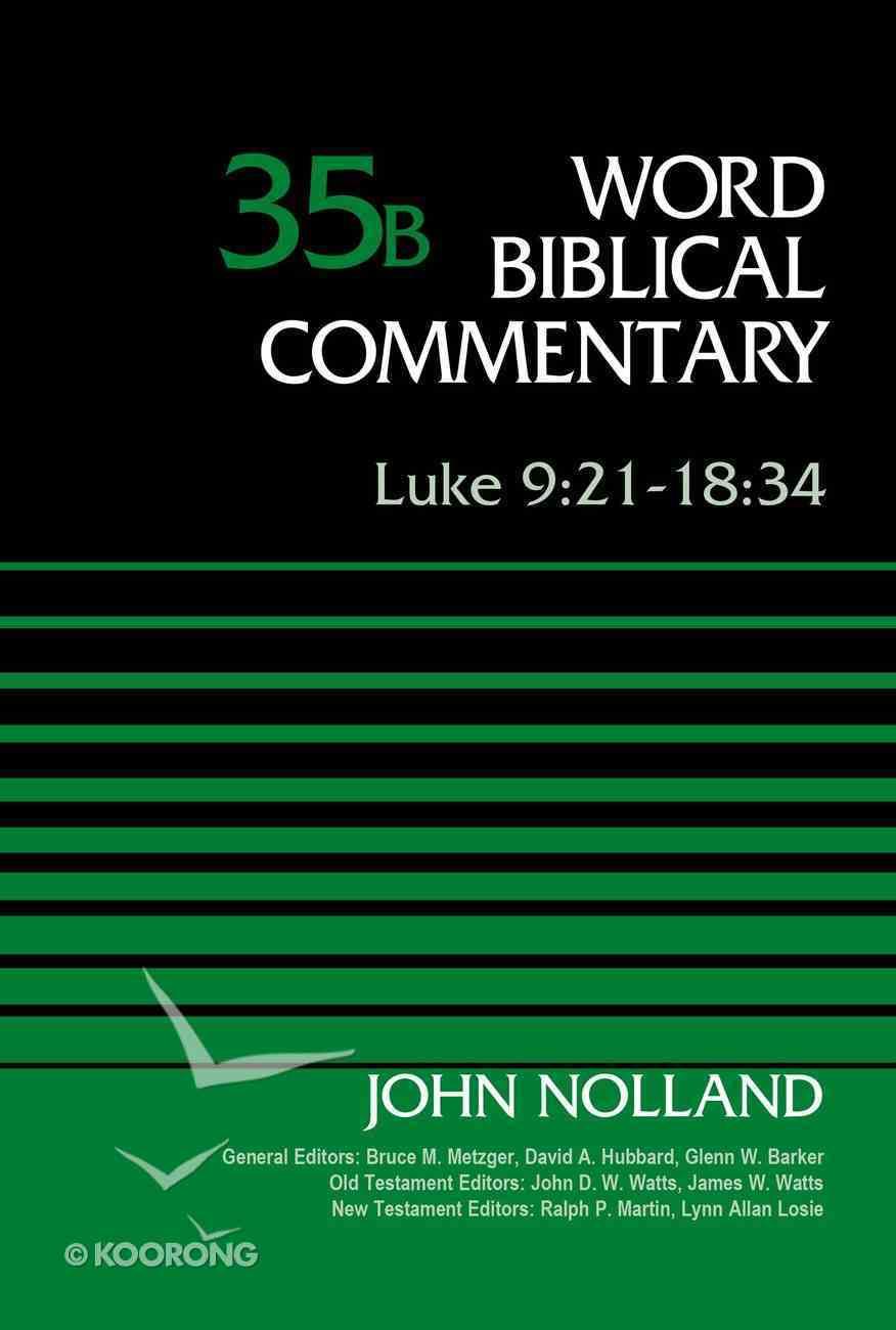 Luke 9: 21-18 34, Volume 35B (Word Biblical Commentary Series) eBook