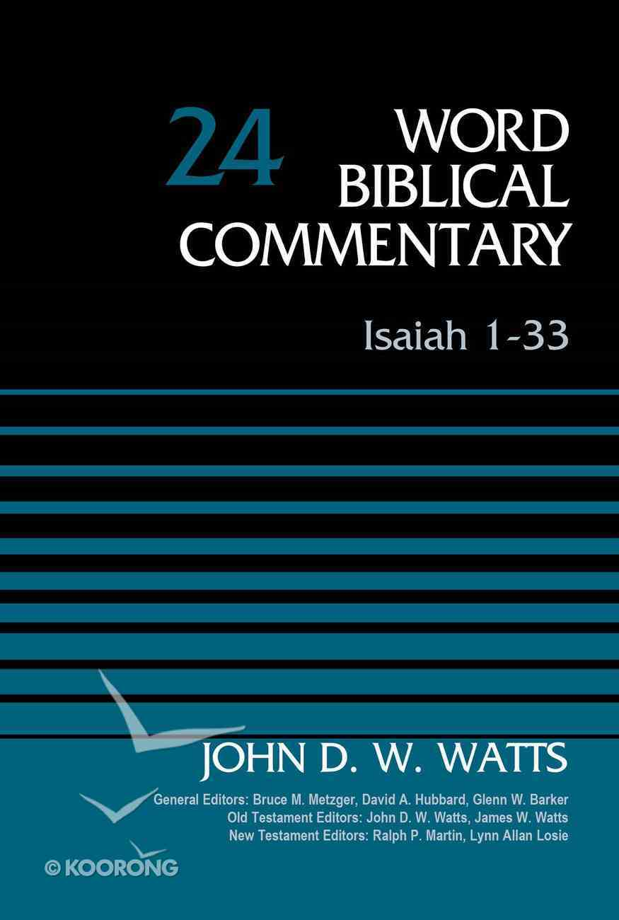 Isaiah 1-33, Volume 24 (Word Biblical Commentary Series) eBook