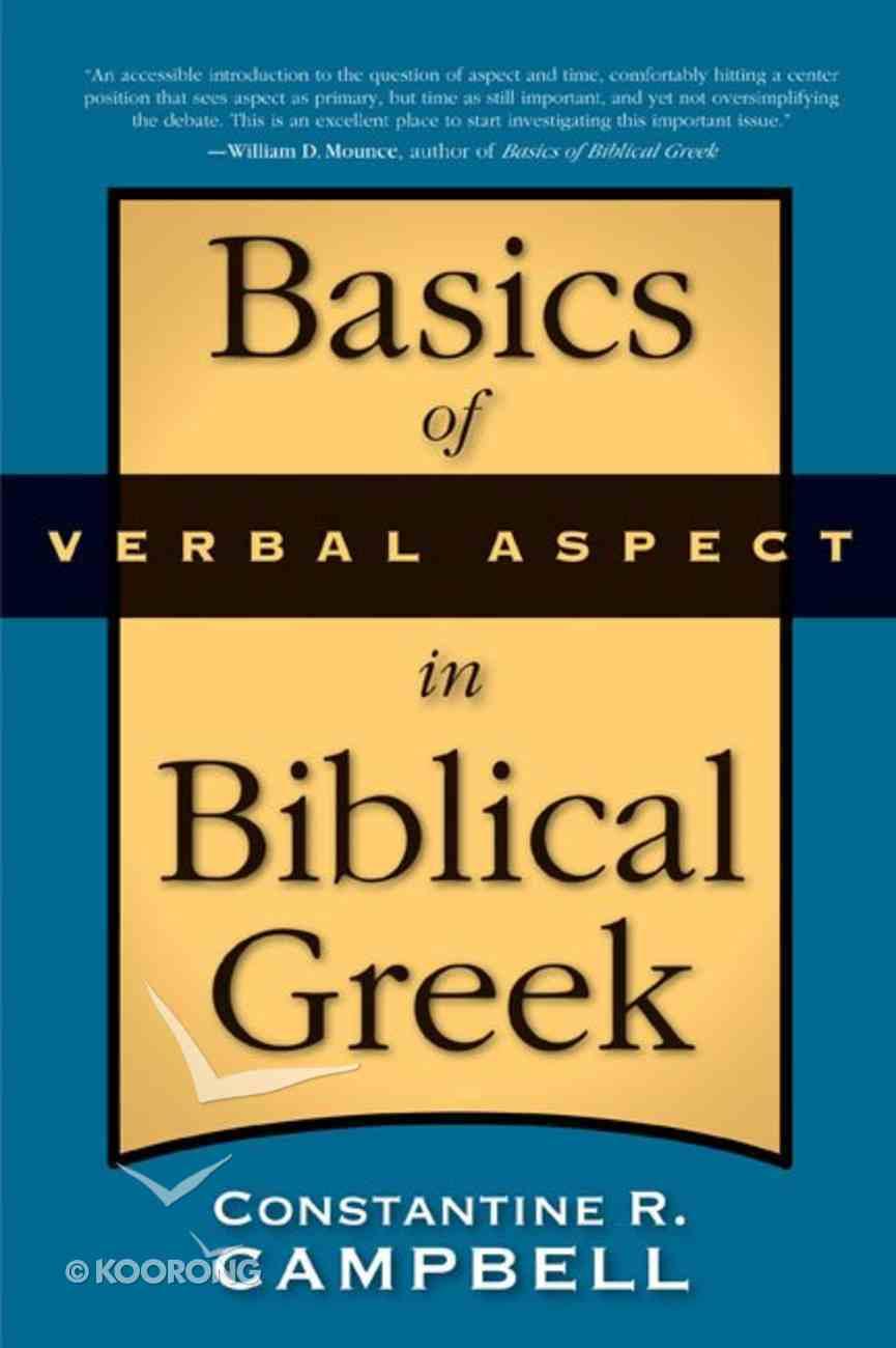 Basics of Verbal Aspect in Biblical Greek eBook