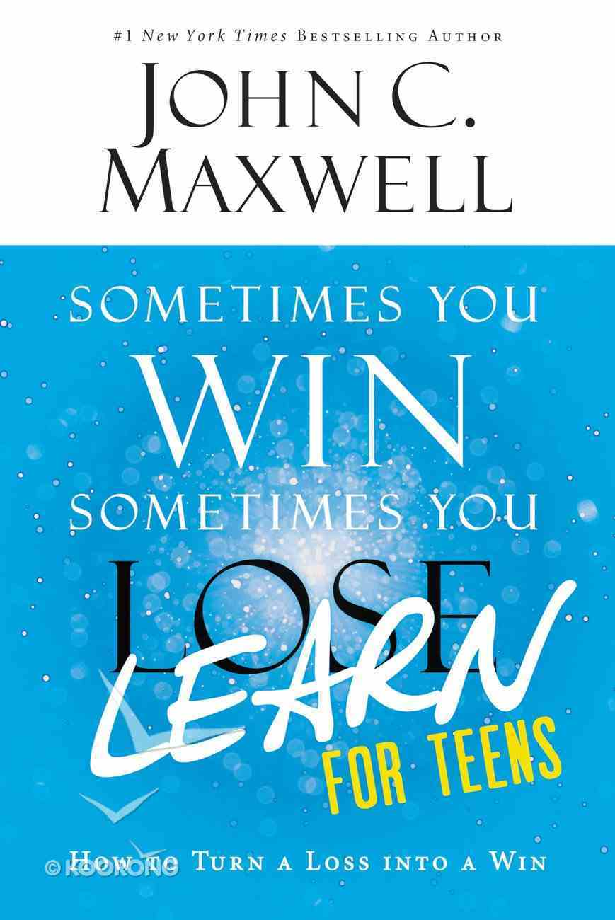 Sometimes You Win--Sometimes You Learn For Teens eBook