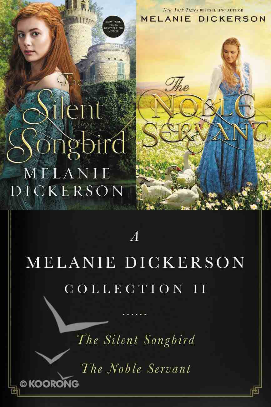 A (2in1) Melanie Dickerson Collection #02: The Silent Songbird / the Noble Servant eBook