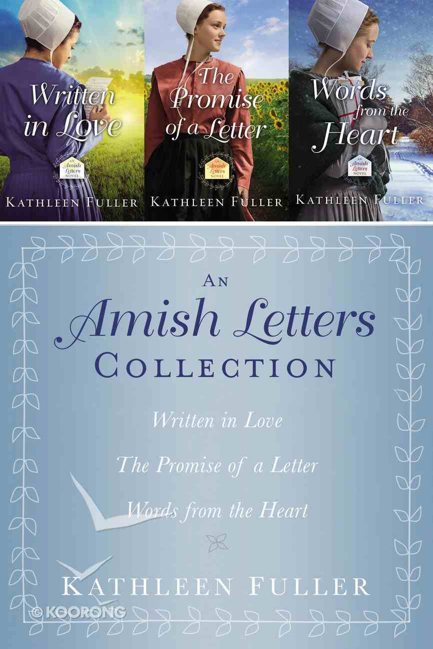 Amish Letters Collection, The: Written in Love; the Promise of a Letter; Words From the Heart (An Amish Letters Novel Series) eBook