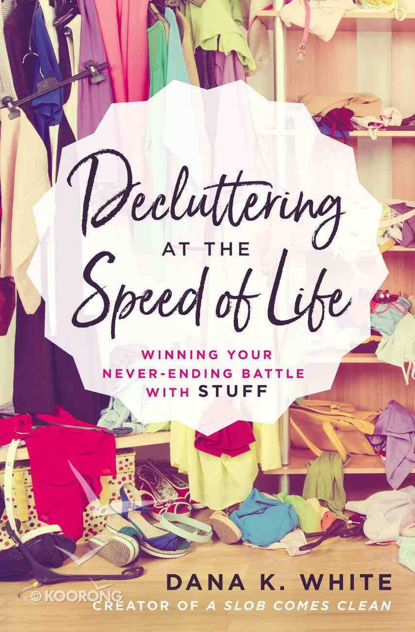 Decluttering At the Speed of Life eBook