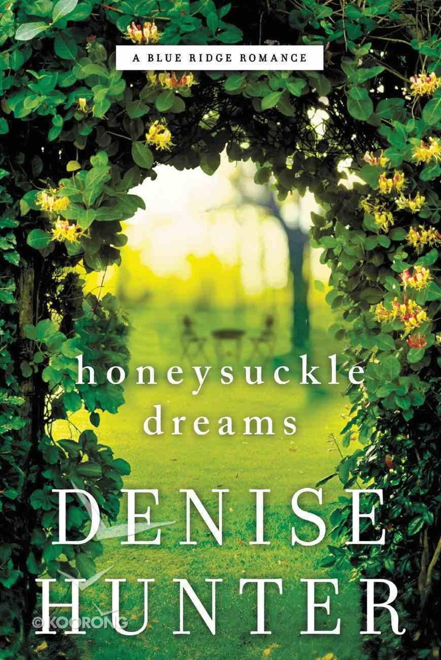 Honeysuckle Dreams (#02 in Blue Ridge Romance Series) Paperback