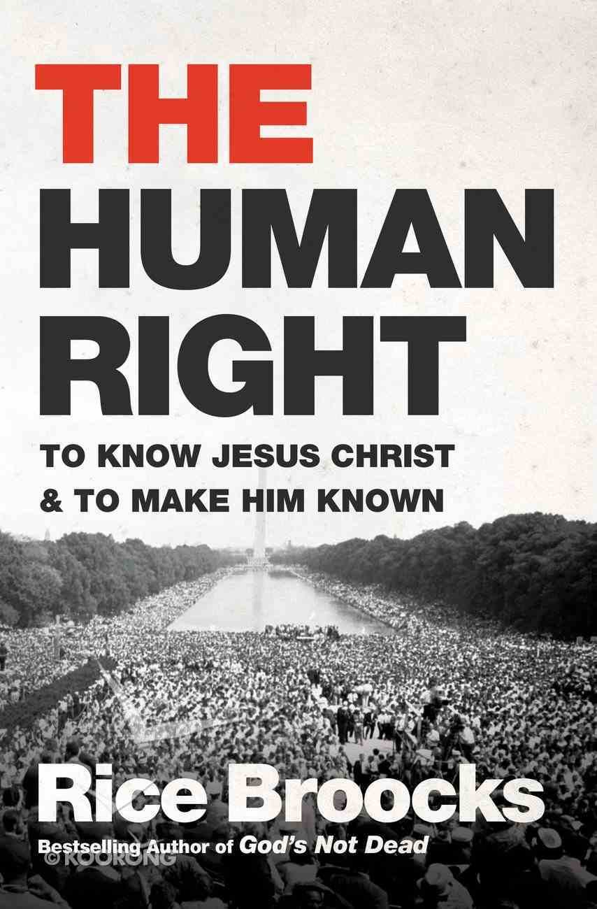 The Human Right: To Know Jesus Christ and to Make Him Known eBook