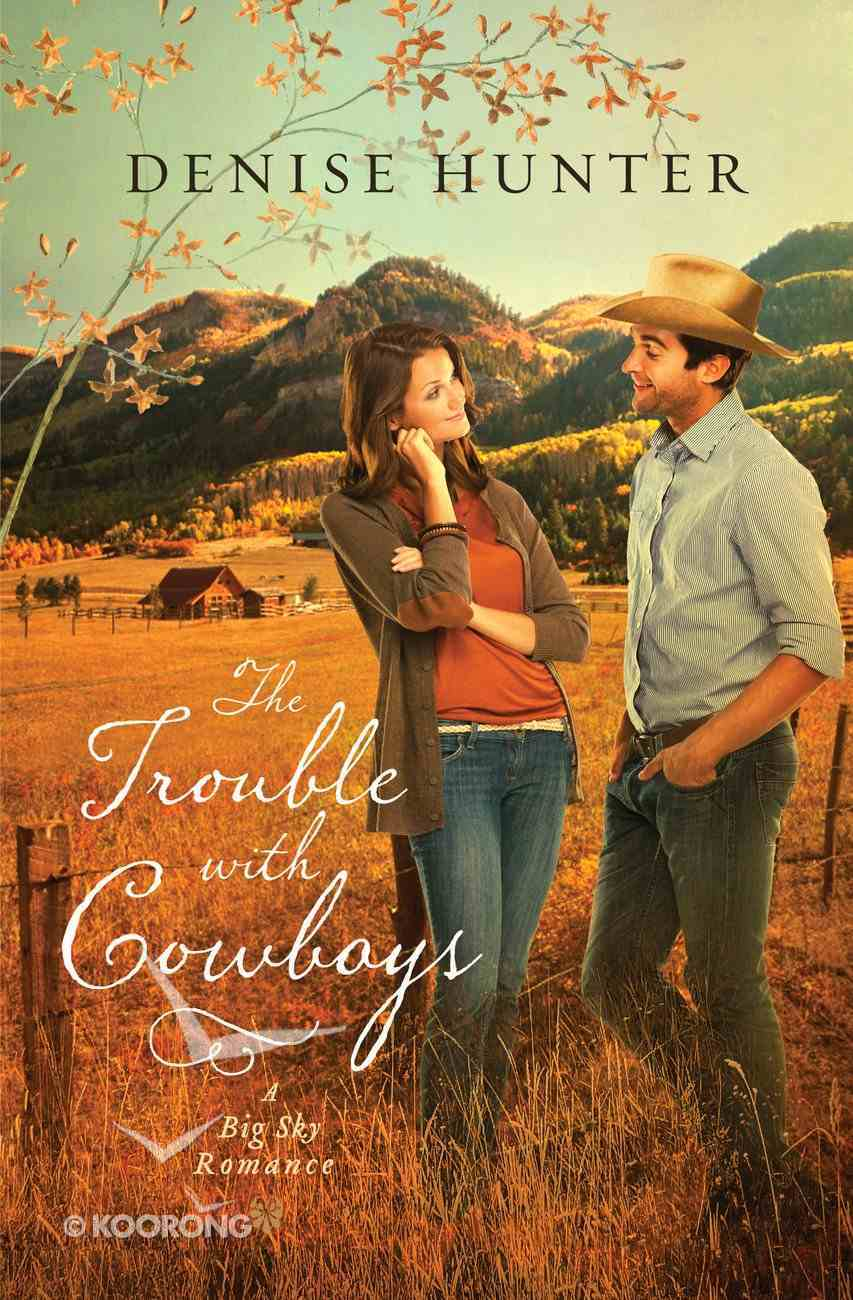 The Trouble With Cowboys (Big Sky Romance Series) Paperback
